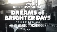 "Una delle più belle novità dell'ultimo periodo è sicuramente ""Dreams Of Brighter Days"", ultimo singolo di Busy Signal e che vede la feat di RC (Righteous Child). Un brano bellissimo […]"