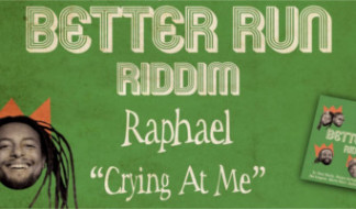 Crying At Me, il nuovo singolo di Raphael sul Better Run Riddim