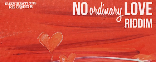 no-ordinary-love-riddim