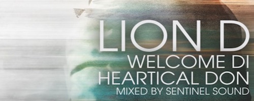 Welcome Di Heartical Don è il primo mixtape di Lion D per Sentinel Sound