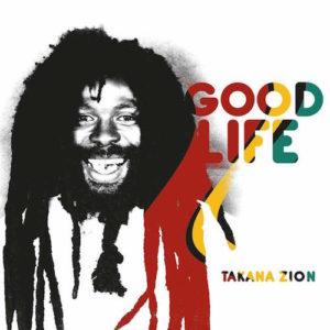 Takana-Zion-Good-Life