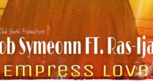 Empress Love è il nuovo singolo del giamaicano Rob Symeonn
