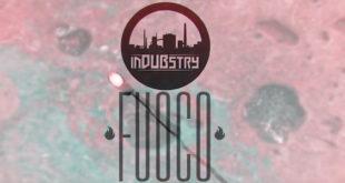 Indubstry: il nuovo singolo Fuoco con la colloborazione di Zulù