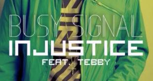 Da Busy Signal arriva il nuovo singolo Injustice