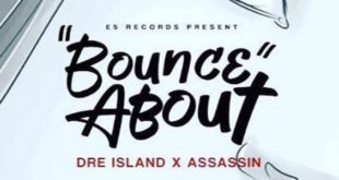 Dre Island insieme ad Assassin nel singolo Bounce About
