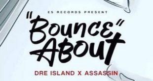 Dre Island insieme ad Assassin nel singolo Bounce About