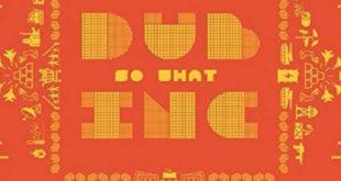 Uscito So Wath, il nuovo album dei Dub inc