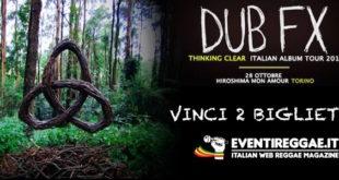 Contest Dub Fx: in palio due biglietti per il concerto di Torino