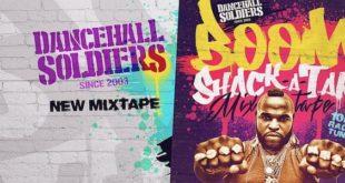 Dancehall Soldiers ripercorre la golden era con Boom Shack-A-Tack Mixtape