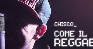 Chisco pubblica il video di Come il reggae