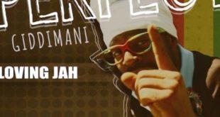 Loving Jah è il nuovo singolo di Perfect Giddimani