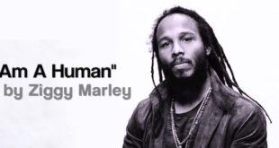 Ziggy Marley apre il nuovo anno con il nuovo singolo I Am A Human