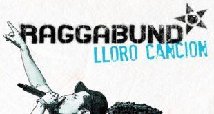 Lloro Cancion è il nuovo singolo dei RaggaBund