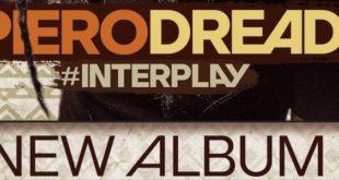 Pubblicato #Interplay, il nuovo album di Piero Dread