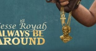 Il nuovo singolo Always Be Around di Jesse Royal anticipa il suo album di esordio