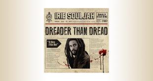 Irie Souljah: Dreader Than Dread è il nuovo singolo prodotto da Kabaka Pyramid