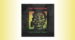 Postcolonial World è il nuovo album dei Protesters