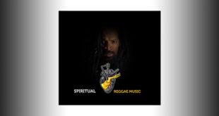Un inno alla reggae music nel nuovo singolo di Spiritual